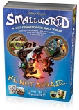 Smallworld™ - Be Not Afraid...!